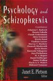 Psychology and Schizophrenia, Pletson, Janet E., 1594548676