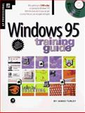 Windows 95 Training Guide, Turley, James, 0127038671