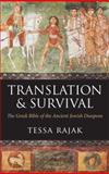 Translation and Survival : The Greek Bible and the Ancient Jewish Diaspora, Rajak, Tessa, 0199558671