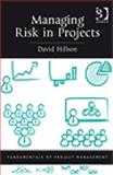 Managing Risk in Projects, Hillson, David, 0566088673