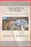 The Spirits of Ouija, Karen Dahlman, 061589867X