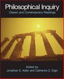 Philosophical Inquiry : Classic and Contemporary Readings, Jonathan E. Adler, 0872208672