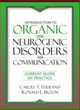 Introduction to Organic and Neurogenic Disorders of Communication : Current Scope of Practice, Ferrand, Carole T. and Bloom, Ronald L., 0205168671