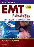 Workbook for EMT Prehospital Care - Revised Reprint, Henry, Mark C. and Stapleton, Edward R., 0323048676