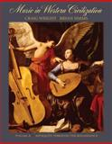 Music in Western Civilization Vol. A : Antiquity Through the Renaissance, Wright, Craig and Simms, Bryan R., 0495008672