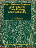 East Africa's Grasses and Fodders : Ecology and Husbandry, Boonman, J. G., 0792318676