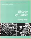 Biology of Cancer, Phillis, Randall W. and Goodwin, Steven J., 0805348670