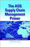 The ASQ Supply Chain Management Primer, J. P. Russell, 0873898672