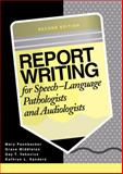 Report Writing for Speech-Language Pathologists and Audiologists, Pannbacker, Mary H., 0890798672