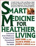 Smart Medicine for Healthier Living, Janet Zand and James B. Lavalle, 0895298678