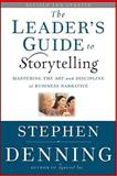 The Leader's Guide to Storytelling, Stephen Denning, 0470548673