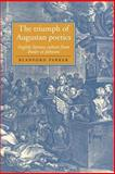 The Triumph of Augustan Poetics : English Literary Culture from Butler to Johnson, Parker, Blanford, 0521028671