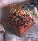 Fabric Scrapping, Katie Ebben, 1402748671