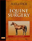 Equine Surgery, Auer, Jorg A. and Stick, John A., 1437708676