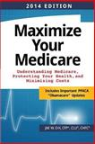 Maximize Your Medicare (2014 Edition), Jae Oh, 1492918679