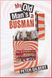 My Old Man's a Busman, Peter Gilbert, 1496978676