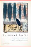 Thinking Poetry : Readings in Contemporary Women's Exploratory Poetics, Keller, Lynn, 1587298678