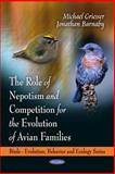 The Role of Nepotism, Cooperation and Competition in the Avian Families, Michael Griesser, Jonathan Barnaby, 1608768678