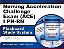 Nursing Acceleration Challenge Exam (ACE) I PN-RN Flashcard Study System : Nursing ACE Test Review for the Nursing Acceleration Challenge Exam, Nursing ACE Exam Secrets Test Prep Team, 1627338675