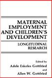Maternal Employment and Children's Development : Longitudinal Research, , 0306428679