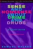 Sense and Nonsense about Crime and Drugs 9780534508678