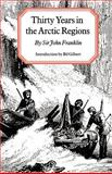 Thirty Years in the Arctic Regions, John Franklin, 080326867X