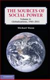 The Sources of Social Power: Volume 4, Globalizations, 1945-2011, Mann, Michael, 1107028671
