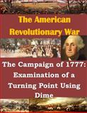 The Campaign of 1777: Examination of a Turning Point Using Dime, U. S. Army U.S. Army Command and  Staff College, 1500368679