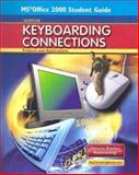 Glencoe Keyboarding Connections : Projects and Applications, Office 2000 Student Guide, Zimmerly and Jaehne, 0078728673