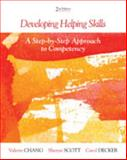 Developing Helping Skills : A Step-by-Step Approach to Competency, Chang, Valerie Nash and Scott, Sheryn T., 0840028679