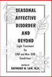 Seasonal Affective Disorder and Beyond : Light Treatment for SAD and Non-SAD Conditions, , 0880488670