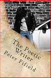 The Poetic Writer, Peter Fifield, 1495418677