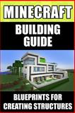 Minecraft Building Guide: Blueprints for Creating Structures, Minecraft Books, 1499618670