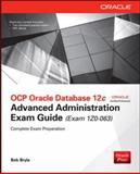 OCP Oracle Database 12c Advanced Administration Exam Guide (Exam 1Z0-063), Bryla, Bob, 0071828680