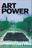 Art Power, Groys, Boris, 0262518686