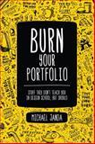 Burn Your Portfolio 1st Edition