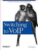 Switching to VoIP, Wallingford, Theodore, 0596008686