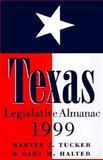 Texas Legislative Almanac, 1999, Harvey J. Tucker and Gary M. Halter, 0890968683