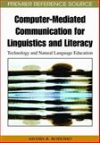 Computer-Mediated Communication for Linguistics and Literacy : Technology and Natural Language Education, Bodomo, Adams, 1605668680