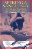 Seeking a Sanctuary : Seventh-Day Adventism and the American Dream, Bull, Malcolm and Lockhart, Keith, 0253218683