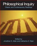 Philosophical Inquiry : Classic and Contemporary Readings, , 0872208680