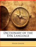 Dictionary of the Efïk Language, Hugh Goldie, 1148728686