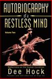 Autobiography of a Restless Mind, Dee Hock, 1475978685