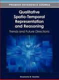 Qualitative Spatio-Temporal Representation and Reasoning : Trends and Future Directions, Shyamanta M. Hazarika, 1616928689