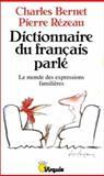 Dictionnaire du Francais Parle : Le Monde des Expressions Familieres, Bernet, C. and Rezeau, P., 2020128683