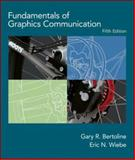 Fundamentals of Graphics Communication, Bertoline, Gary Robert and Wiebe, Eric N., 0077228685