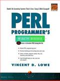Perl Programmer's Interactive Workbook, Lowe, Vincent, 013020868X