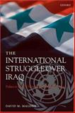 The International Struggle over Iraq : Politics in the un Security Council 1980-2005, Malone, David M., 0199238685