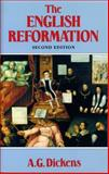 The English Reformation, Dickens, A. G., 0271028688