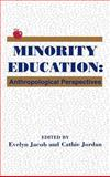 Minority Education : Anthropological Perspectives, Evelyn Jacob, Cathie Jordan, 0893918687